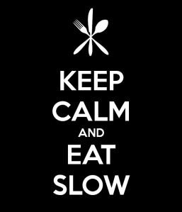 keep-calm-and-eat-slow